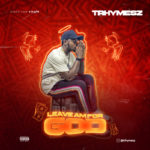 "Trhymesz – ""Leave Am For God"""