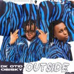 TMC Entertainment – Outside ft. DK Otid x Obisky