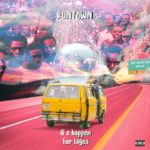 "[Lyrics] Runtown – ""If E Happen For Lagos"""