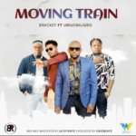 "Bracket – ""Moving Train"" ft. Umu Obiligbo"