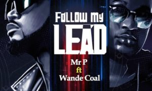 Mr P Follow My Lead Wande Coal