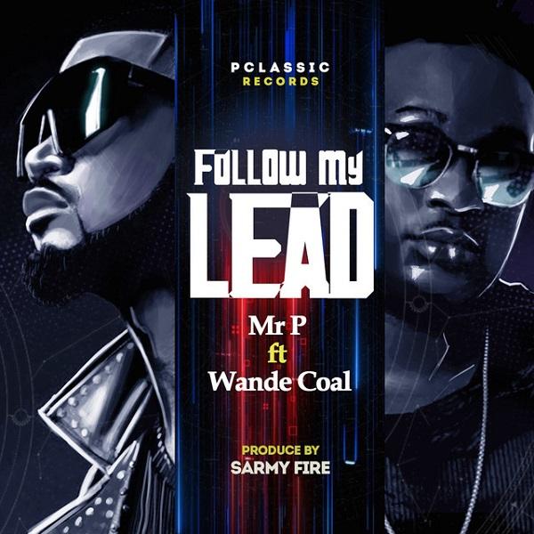 Mr P Follow My Lead Wande Coal