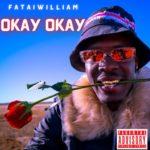 "[Video] Fatai William – ""Okay Okay"""