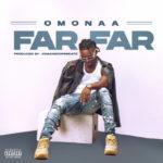 """Omonaa – """"Far Far"""""""