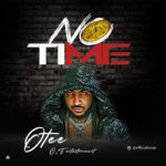 """Otee – """"No Time"""""""