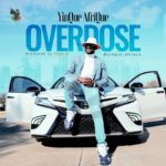 "[Audio + Video] YinQue AfriQue – ""Overdose"""