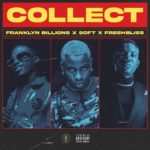 "Franklyn Billions x FreshBliss x Soft – ""Collect"""