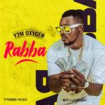 "[Audio + Video] Y2m Oxygen – ""Rabba"""