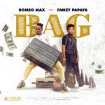 """Romeo Max – """"Bag"""" ft. Fanzy Papaya"""