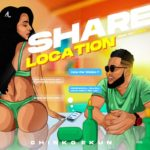 "Chinko Ekun – ""Share Location"""