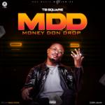 "TB Square – ""MDD"" (Money Don Drop)"