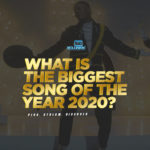 What Is The Biggest Nigerian Song Of 2020?