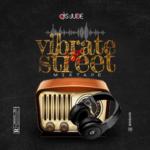 "[Mixtape] Dj S-Jude – ""Vibrate The Street"""