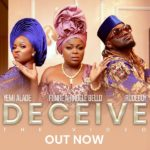 [Video] Yemi Alade – Deceive ft. Rudeboy & Funke Akindele