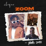 "Cheque – ""Zoom"" (Remix) ft. Wale x Davido"