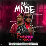 "Famous – ""All Made"" ft. Qdot"