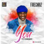 "Firechriz – ""You"" (Prod By EcheCbeatz)"