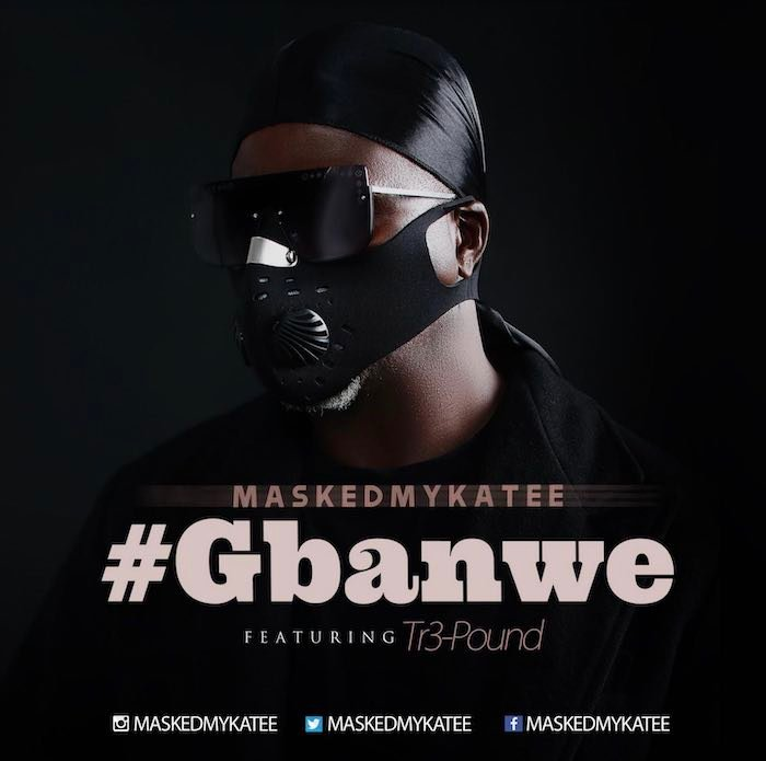 "MaskedMykaTee – ""Gbanwe"" ft. Tr3-Pound"