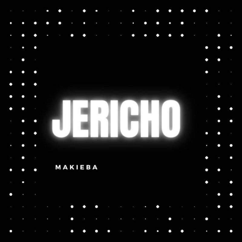"""Makieba – """"Jericho"""""""