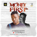 "ConA'stone – ""Money First"" ft. Terry Apala"