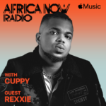Rexxie Joins Africa Now Radio With Cuppy This Sunday on Apple Music 1