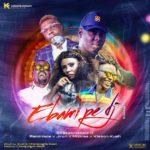 """DJ Seanmanni – """"Ebami Pe DJ"""" (Remix) ft. Reminisce, Jiron, Mz Kiss, Klenson Kush"""