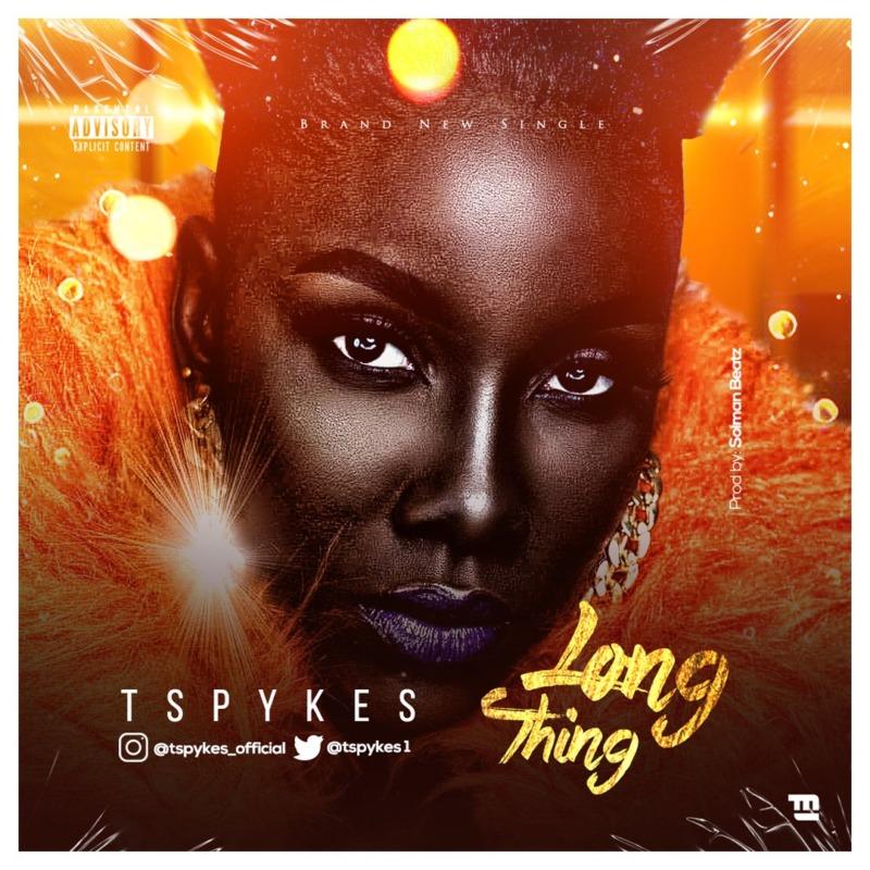 """Tspykes – """"Long Thing"""" 1"""