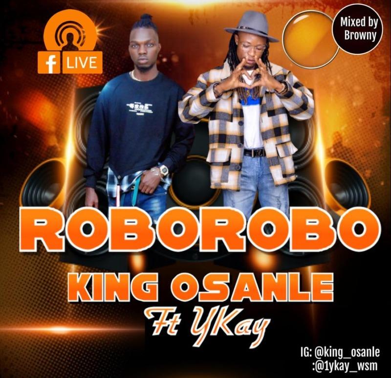 """King Osanle – """"Roborobo"""" ft. Ykay 1"""
