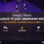 """[Mixtape] Deejay J Masta – """"Amapiano Mix"""" (Lagos To Jozi)"""