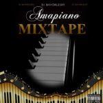 "[Mix] DJ Bayorlesky – ""Amapiano Mixtape"""