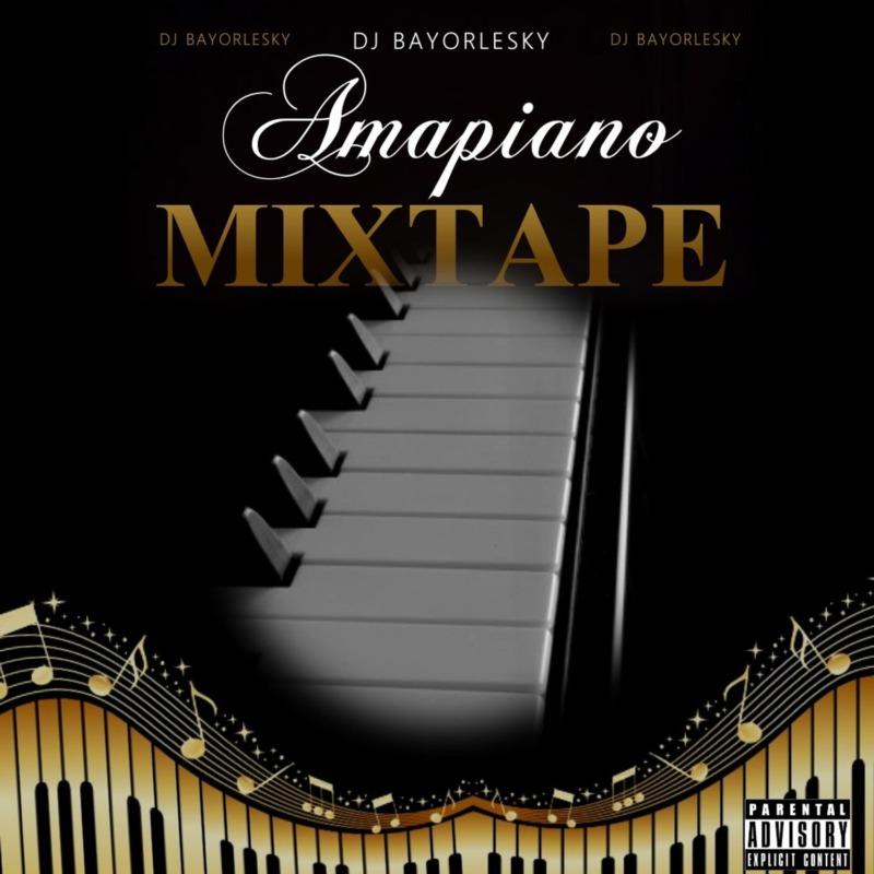 DJ Bayorlesky Amapiano Mixtape