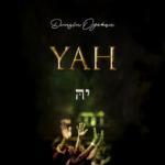 """Dunsin Oyekan – """"YAH"""""""