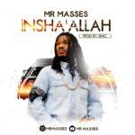 "Mr Masses – ""Insha'Allah"""