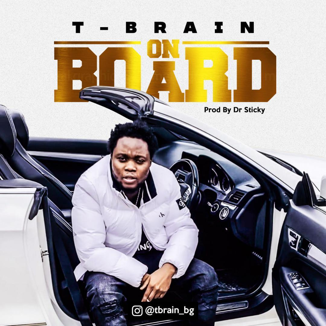 T Brain – On Board ( Prod. By Dr Sticky) 1