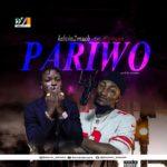 """Kelvin2Much – """"Pariwo"""" ft Mystylez"""