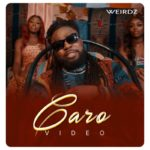 "[Video] Weirdz – ""Caro"""