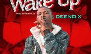 Deeno X Wake Up
