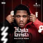 [Album] Malcolm Nuna – Hasta La Vista ft. Tulenkey, Hotkid, Phronesis