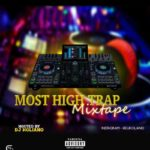 "[Mixtape] DJ Koliano – ""Most High Trap Mix"""