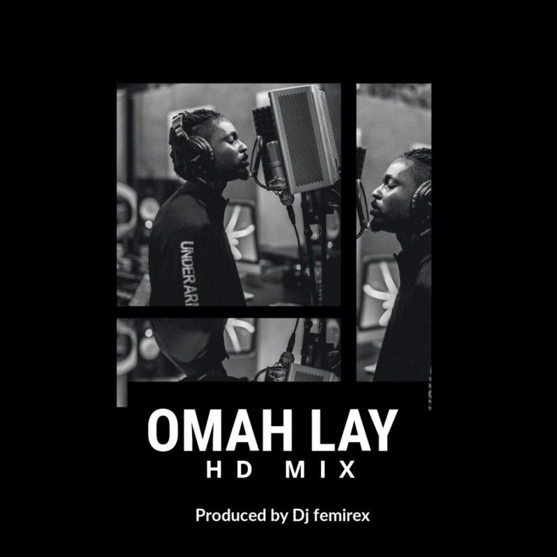 DJ Femirex Omah Lay HD Mix