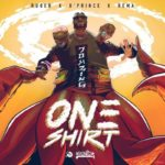 "Jonzing World Presents; Ruger x D'Prince x Rema – ""One Shirt"""