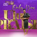 "[Music + Lyrics] UjuPraise – ""Only You"""