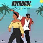 "Dunnie – ""Overdose"" Remix ft. Oxlade"
