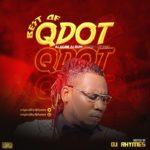 "[Mixtape] DJ Rhymes – ""Best Of Qdot"" (Alagbe Album Mash-Up Mix)"