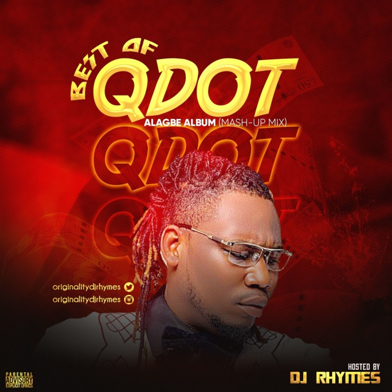 DJ Rhymes Best Of Qdot (Alagbe Album Mash-Up Mix)