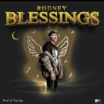 "[Audio + Video] Rodney – ""Blessings"""