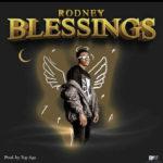 "[Audio + Video] Rodney – ""Blessings"""