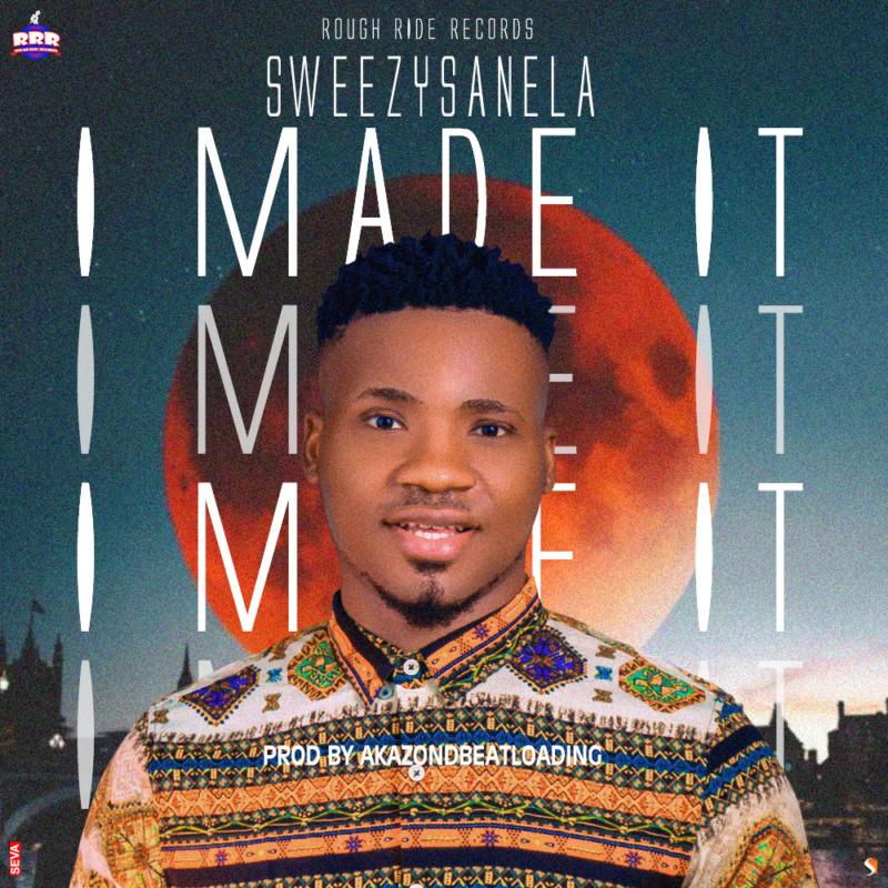 """Sweezysanela – """"I Made It"""" 1"""