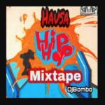 """[Mixtape] DJ Bombo – """"Hausa Hip Hop Mix"""""""