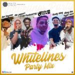 """[Mixtape] DJ King Oxe – """"Whitelines Party Mix"""""""